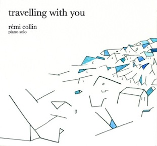 premier album rémi collin piano solo travelling with you